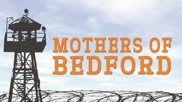 Mothers of Bedford - Women in Prison